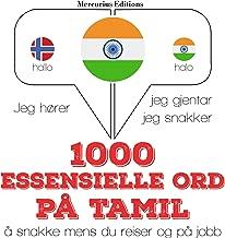 1000 essensielle ord på tamil: Jeg hører, jeg gjentar, jeg snakker