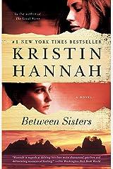 Between Sisters: A Novel Kindle Edition