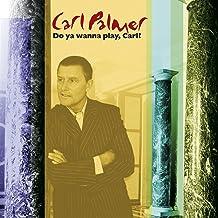 Do You Wanna Play Carl: The Carl Palmer Anthology
