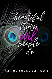 Beautiful Things Evil People Do