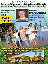 Ann Wigmore's Living Foods Lifestyle - Part 2: RECIPES