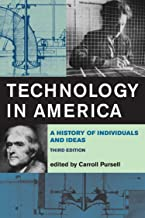 Technology in America: A History of Individuals and Ideas (The MIT Press)