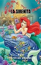 La Sirenita: Historia de fantasía de amor bajo el mar, con un cuento para niños que despertara su imaginacion (Spanish Edi...