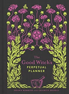 The Good Witch`s Perpetual Planner (The Modern-Day Witch)