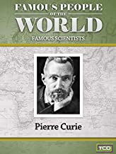 Famous People of the World - Famous Scientists - Pierre Curie