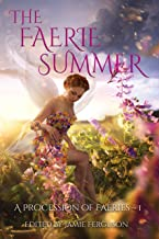The Faerie Summer (A Procession of Faeries Book 1)