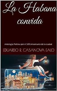 La Habana convida: Antología Poética por el 500 Aniversario de la ciudad (Spanish Edition)