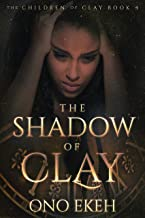 The Shadow of Clay (The Children of Clay Book 4)