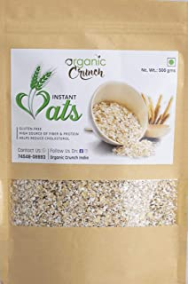 Organic Crunch Instant Oats Flakes (Gluten-free) 500 grams- High in Fiber, Antioxidants and Protein, Good for Weight Loss