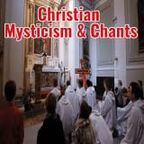 Christian Mysticism & Chants