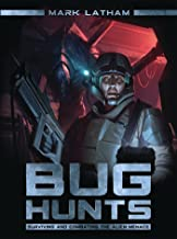 Bug Hunts: Surviving and Combating the Alien Menace (Dark Osprey)