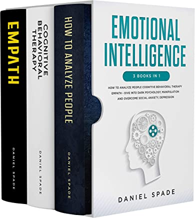 Emotional Intelligence: 3 Books in 1: - How To Analyze People Cognitive Behavioral Therapy Empath - Dive Into Dark Psychology, Manipulation And Overcome ... NLP and anger management) (English Edition)