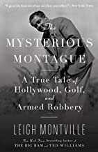 The Mysterious Montague: A True Tale of Hollywood, Golf, and Armed Robbery