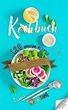 Authentisch Vegetarisch: Vegetarisches Kochbuch mit 120 Wohlfühl-Rezepten für Geschmack und Sinne + Extra Kräuterlexikon (German Edition)