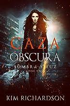 Caza Obscura (Sombra y Luz)