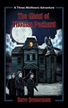 The Ghost of Thomas Packard: A Three Misfiteers Adventure