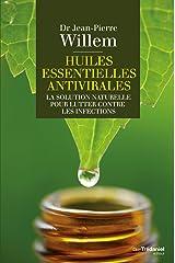 Huiles essentielles antivirales : La solution naturelle pour lutter contre les infections Format Kindle
