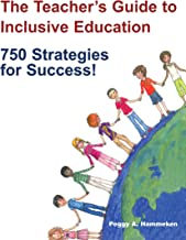 The Teacher's Guide to Inclusive Education: 750 Strategies for Success!