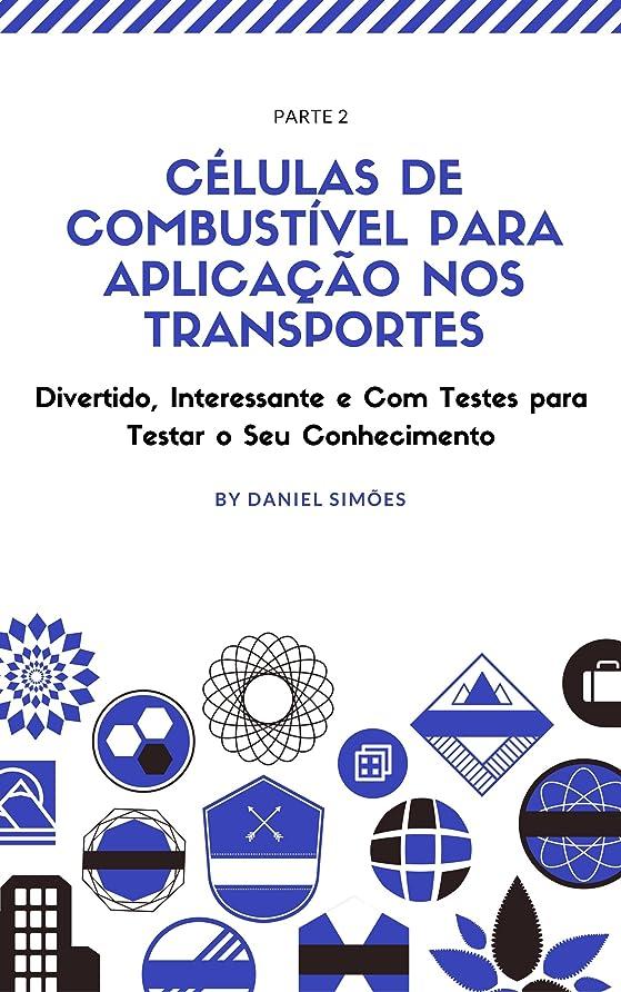 緑廊下同一のCélulas de combustível para aplica??o nos transportes: Parte 2 (Portuguese Edition)