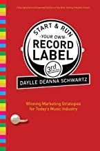 Best Start and Run Your Own Record Label, Third Edition: Winning Marketing Strategies for Today