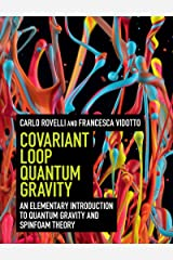 Covariant Loop Quantum Gravity: An Elementary Introduction to Quantum Gravity and Spinfoam Theory Kindle Edition
