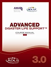 Advanced Disaster Life Support V.3.0: Course Manual