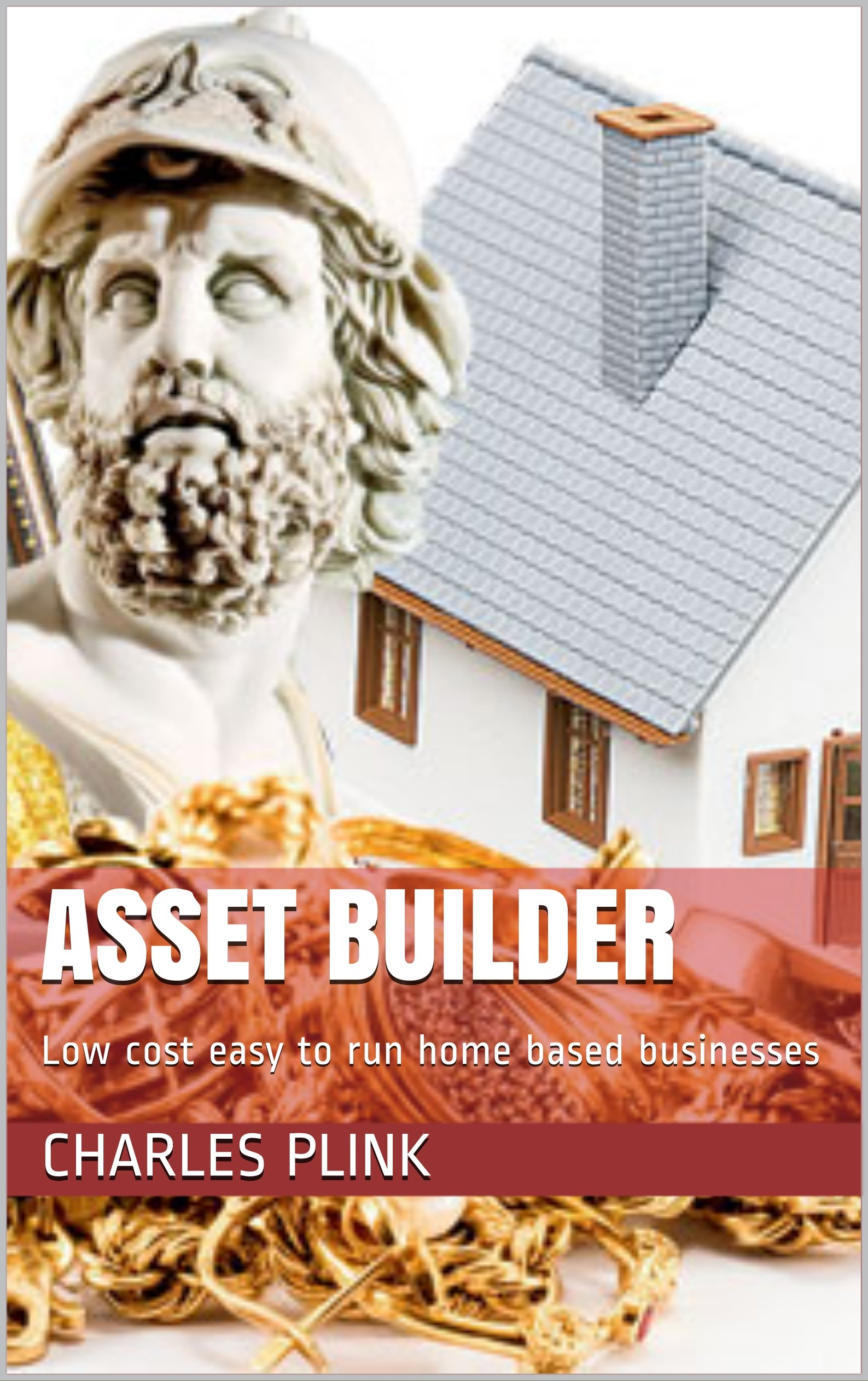 Asset Builder: Low cost easy to run home based businesses