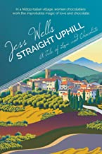 Straight Uphill: A Tale of Love and Chocolate
