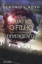 Quatro: O Filho: uma história da série Divergente