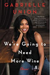 We're Going to Need More Wine: Stories That Are Funny, Complicated, and True (English Edition) eBook Kindle