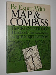 "Be expert with map and compass;: The ""orienteering"" handbook (The Scribner library)"
