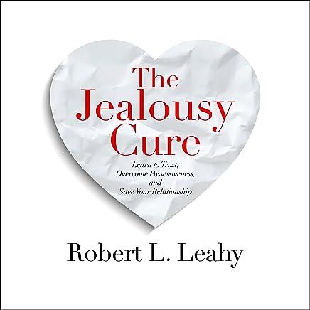 Amazon com: The Jealousy Cure: Learn to Trust, Overcome