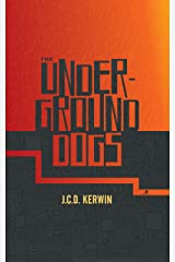 The Underground Dogs Kindle Edition