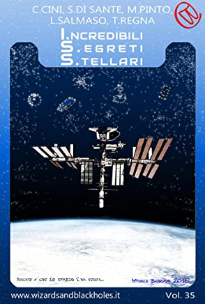 ISS - I.ncredibili S.egreti S.tellari (Wizards & Blackholes Vol. 37)