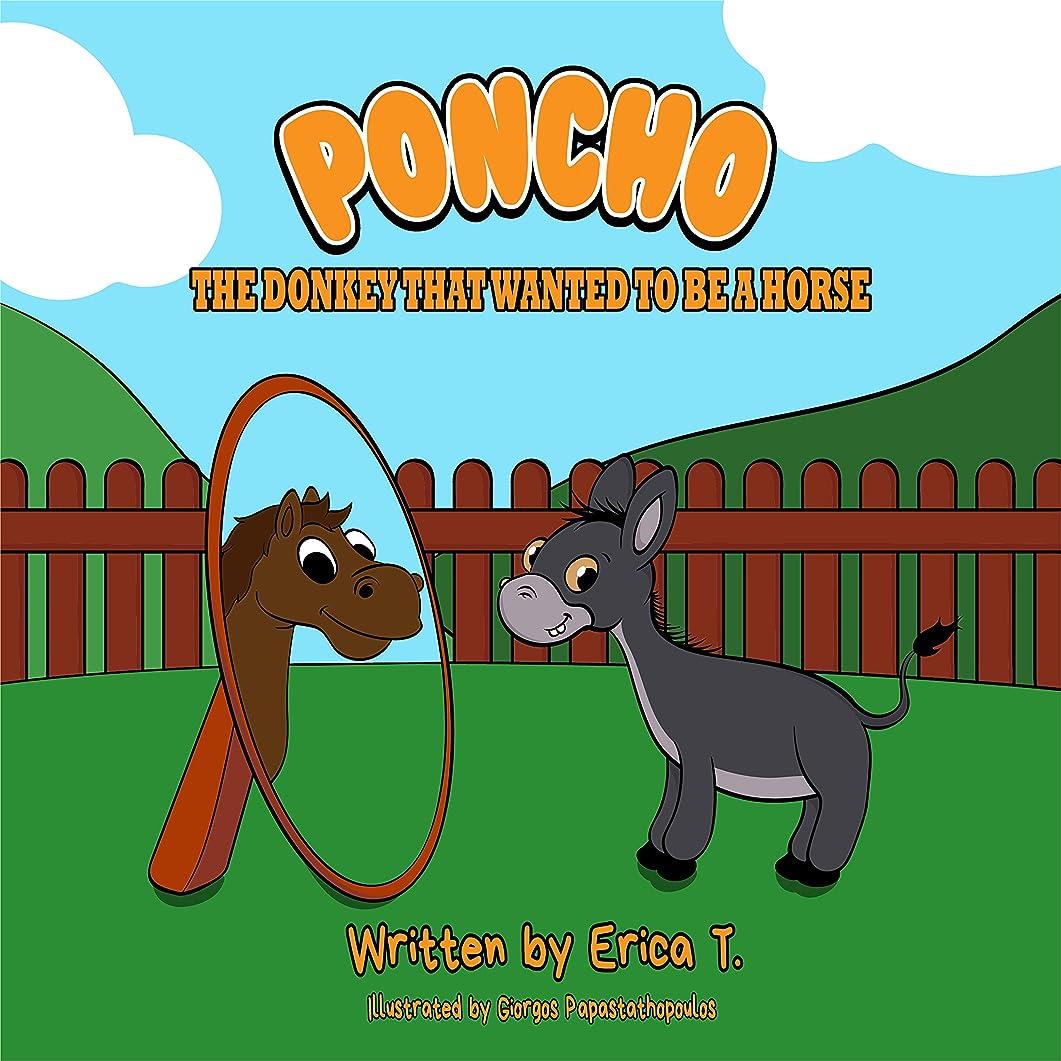 強打スペル流星Poncho The Donkey That Wanted To Be A Horse: (A Bedtime Story Ages 4-8) (Colourful Children's Book) (English Edition)