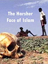 The Harsher Face of Islam