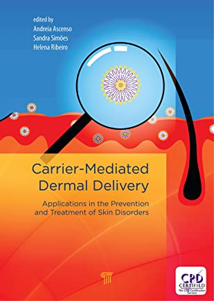 Carrier-Mediated Dermal Delivery: Applications in the Prevention and Treatment of Skin Disorders (English Edition)
