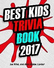 Trivia: Best Kids Trivia Book 2017: Great Trivia for Kids (Fun Trivia for Kids 1)