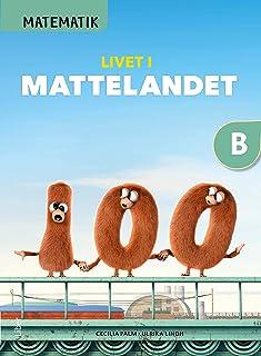 Matematik Livet i Mattelandet Grundbok B