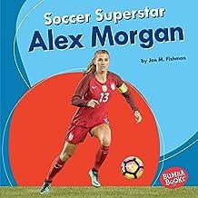 Soccer Superstar Alex Morgan: Bumba Books ® - Sports Superstars