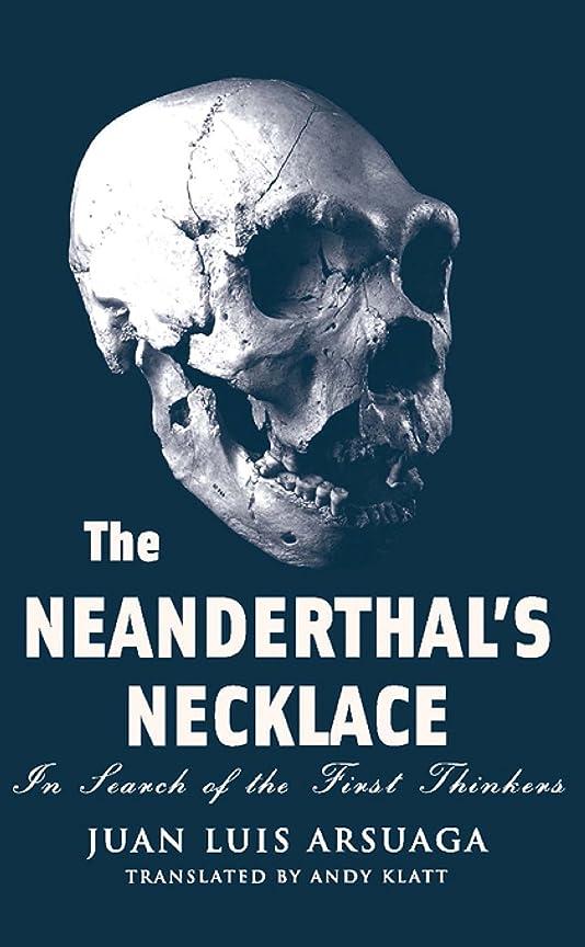 咳虫を数えるリマThe Neanderthal's Necklace: In Search of the First Thinkers (English Edition)