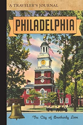 Philadelphia: City of Brotherly Love: a Travelers Journal