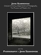 Speaking of Art: John Szarkowski on the Photography of John Szarkowski