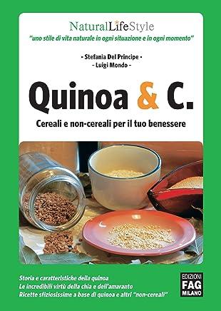 Quinoa & C. cereali e non-cereali per il tuo benessere (Natural LifeStyle)