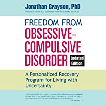 Freedom from Obsessive Compulsive Disorder (Updated Edition): A Personalized Recovery Program for Living with Uncertainty