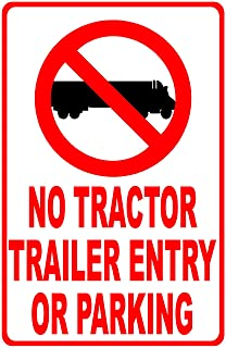 No Tractor Trailer Entry or Parking Sign. Made in USA. 12x18 Metal. No Semi Trucks