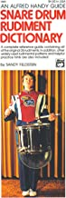 Snare Drum Rudiment Dictionary: A Complete Reference Guide Containing All of the Original 26 Rudiments