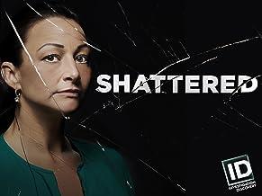 Shattered Season 1