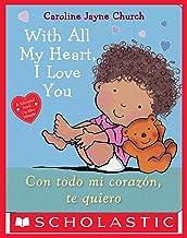 With All My Heart, I Love You / Con todo mi corazón, te quiero (Spanish Edition)