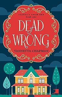 Dead Wrong: A Cozy Mystery (Agatha's Amish B&B Book 1)